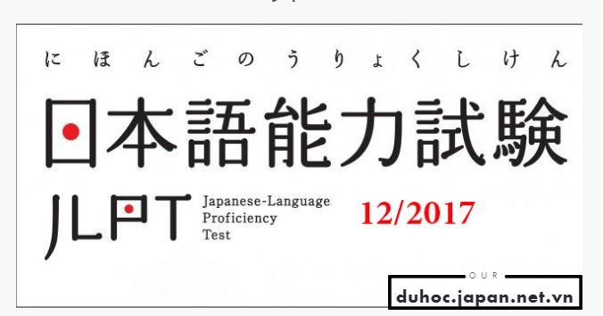 THÔNG BÁO hạn nộp hồ sơ thi năng lực tiếng Nhật tháng 12 năm 2017