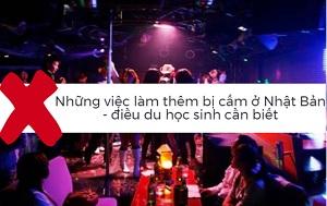 Những việc làm thêm bị cấm ở Nhật Bản - điều cần biết cho du học sinh Việt