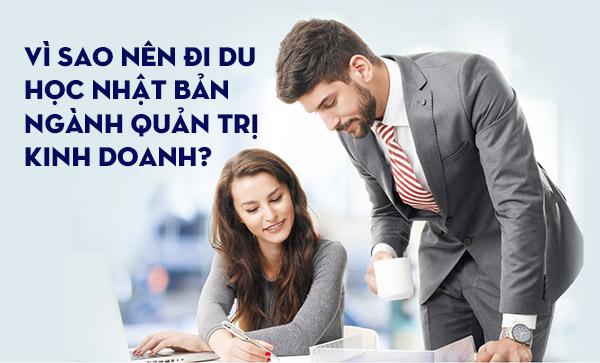 Vì sao nên đi du học Nhật Bản ngành Quản trị kinh doanh?